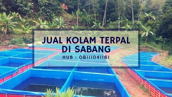 Jual Kolam Terpal di Sabang Hub : 08111041161